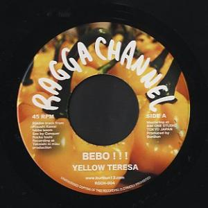Yellow Teresa / Ninety-U  [ Bebo!!! / Madda Madda ] Ragga Channel