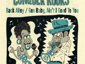 Conquer Rocks [ Back Alley / Gee Baby. Ain't I Good To You Feat Iwori ] CR002