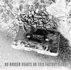 Tapes [ No Broken Hearts On This Factory Floor ] Corner Stone Music / Em Records(jp)