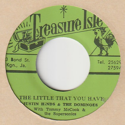 The Little That You Have / Justin Hinds & The Dominos 7′ Treasure Isle(JP) t019
