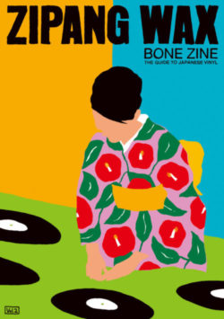 BONE ZINE Vol.2 – ZIPANG WAX-