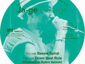 【Zipang Wax】Bassie Spiral / Down Beat Rule– Ja-Ge George |Part 2 StyleP2SR-015