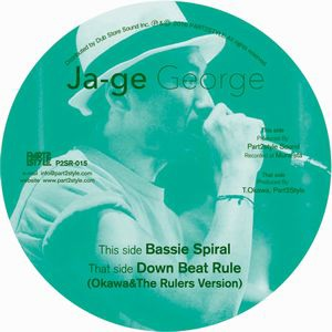 【Zipang Wax】Bassie Spiral / Down Beat Rule  – Ja-Ge George ‎|Part 2 Style ‎P2SR-015