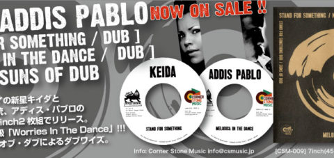 【Zipang Wax】 Stand For Something / Melodica in the Dance – Keida / Addis Pablo |Corner Stone Music CSM-009