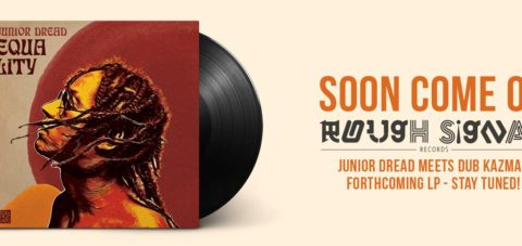 【Zipang Wax】Equality – Junior Dread ft. Dub Kazman |Rough Signal Records RSRLP-001
