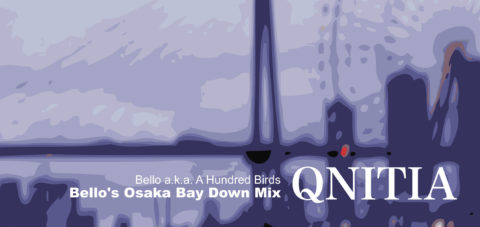 【Zipang Wax】Qnitia(Osaka Bay Down Mix) – Bello A.k.a A Hundred Birds |タカラディスク TD-002