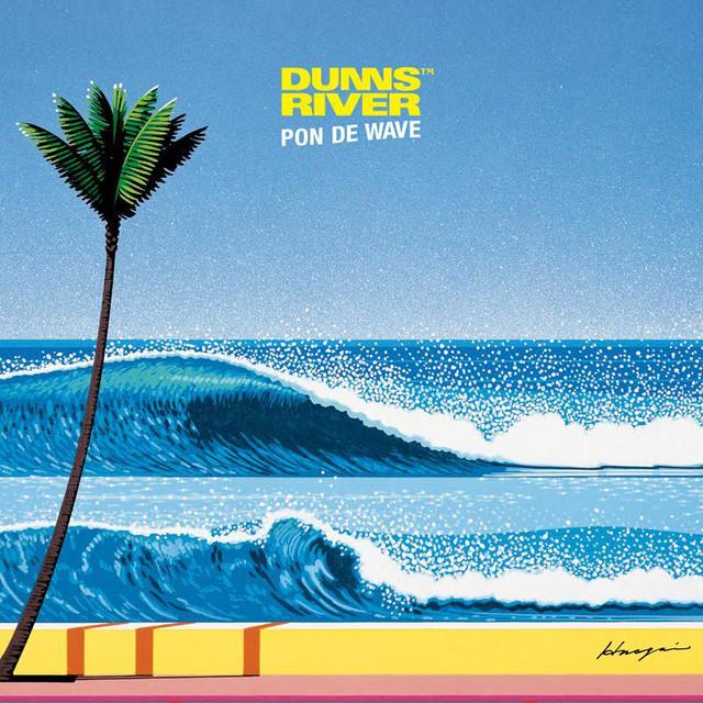 【Zipang Wax】Pon De Wave – どんずりばー (DUNNS RIVER)|Medz Music MJOG005